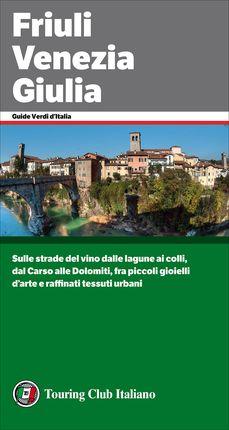FRIULI - VENEZIA - GIULIA -TOURING CLUB ITALIANO