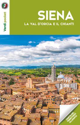 SIENA. LA VAL D'ORCIA E IL CHIANTI -TOURING CLUB ITALIANO