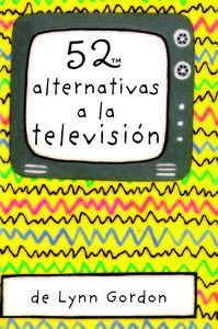 52 ALTERNATIVAS A LA TELEVISION [CARTAS]
