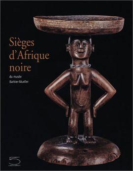 SIEGES D'AFRIQUE NOIRE DU MUSEE BARBIER-MULLER