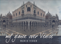 MY GLANCE OVER VENICE [ITA-ENG]