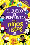 JUEGO DE PREGUNTAS PARA NIÑOS LISTOS, EL