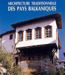 ARCHITECTURE TRADITIONNELLE DES PAYS BALKANIQUES