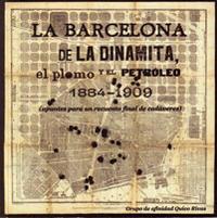 BARCELONA DE LA DINAMITA, EL PLOMO Y EL PETROLEO 1884-1909