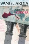 46. VANGUARDIA DOSSIER. QUE SERA DE EUROPA