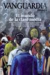 47. VANGUARDIA DOSSIER. EL MUNDO DE LA CLASE MEDIA