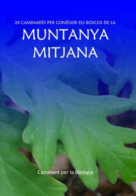 MUNTANYA MITJANA -CAMINANT PER LA BIOLOGIA
