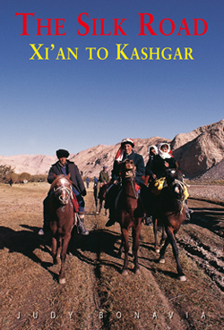 SILK ROAD, THE. XI'AN TO KASHGAR -ODYSSEY