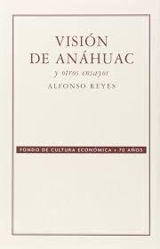 VISION DE ANAHUAC Y OTROS ENSAYOS