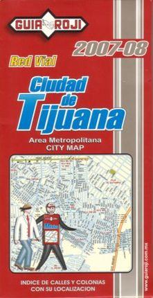CIUDAD DE TIJUANA (2007-08) RED VIAL -MAPA GUIA ROJI