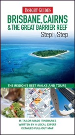 BRISBANE, CAIRNS & THE GREAT BARRIER REEF. STEP BY STEP -INSIGHT GUIDES