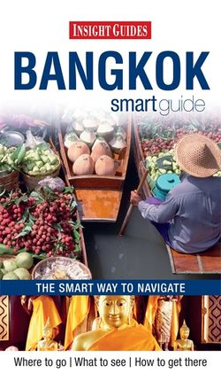 BANGKOK. SMART GUIDE - INSIGHT GUIDES