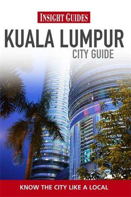 KUALA LUMPUR -INSIGHT CITY GUIDE