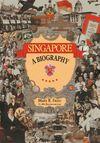 SINGAPORE. A BIOGRAPHY