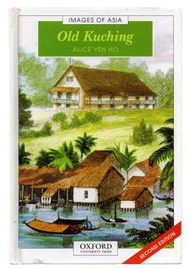 OLD KUCHING -IMAGES OF ASIA
