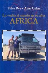 HISTORIAS EN ASIA Y AFRICA. LA VUELTA AL MUNDO EN 10 AÑOS