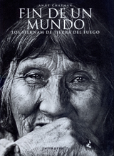 FIN DE UN MUNDO. LOS SELKNAM DE TIERRA DE FUEGO -ZAGIER