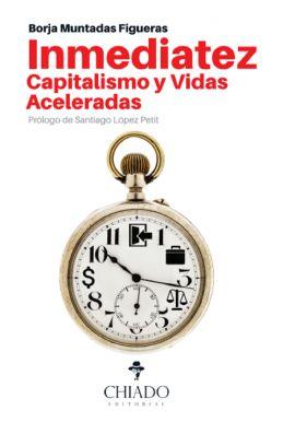 INMEDIATEZ. CAPITALISMO Y VIDAS ACELERADAS