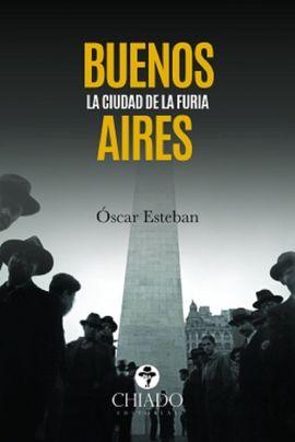 BUENOS AIRES, LA CIUDAD DE LA FURIA