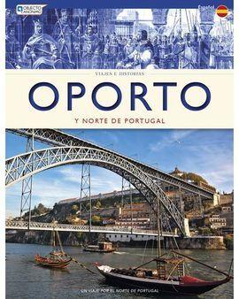 OPORTO Y NORTE DE PORTUGAL - VIAJES E HISTORIAS