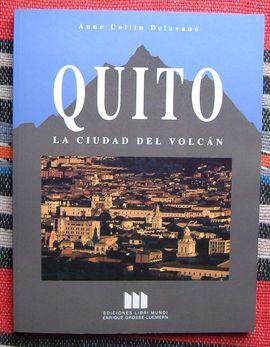 QUITO. LA CIUDAD DEL VOLCAN