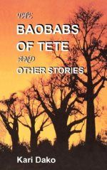 BAOBABS OF TETE AND OTHER STORIES, THE