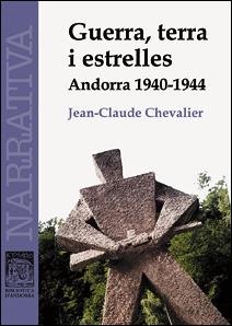GUERRA, TERRA I ESTRELLES. ANDORRA 1940-1944