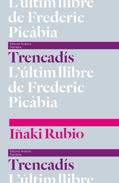 TRENCADIS. L'ULTIM LLIBRE DE FREDERIC PICABIA