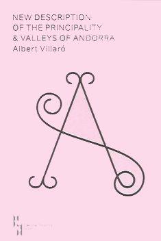 NEW DESCRIPTION OF THE PRINCIPALITY & VALLEYS OF ANDORRA