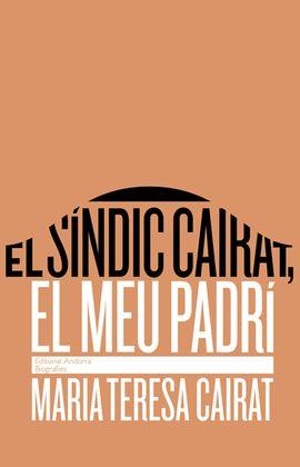 SINDIC CAIRAT, EL MEU PADRI. EL