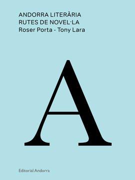 ANDORRA LITERARIA. RUTES DE NOVEL·LA