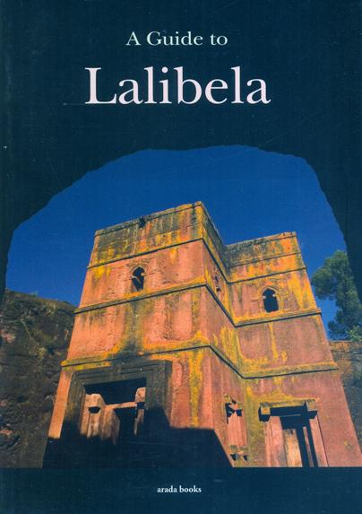 LALIBELA, A GUIDE TO